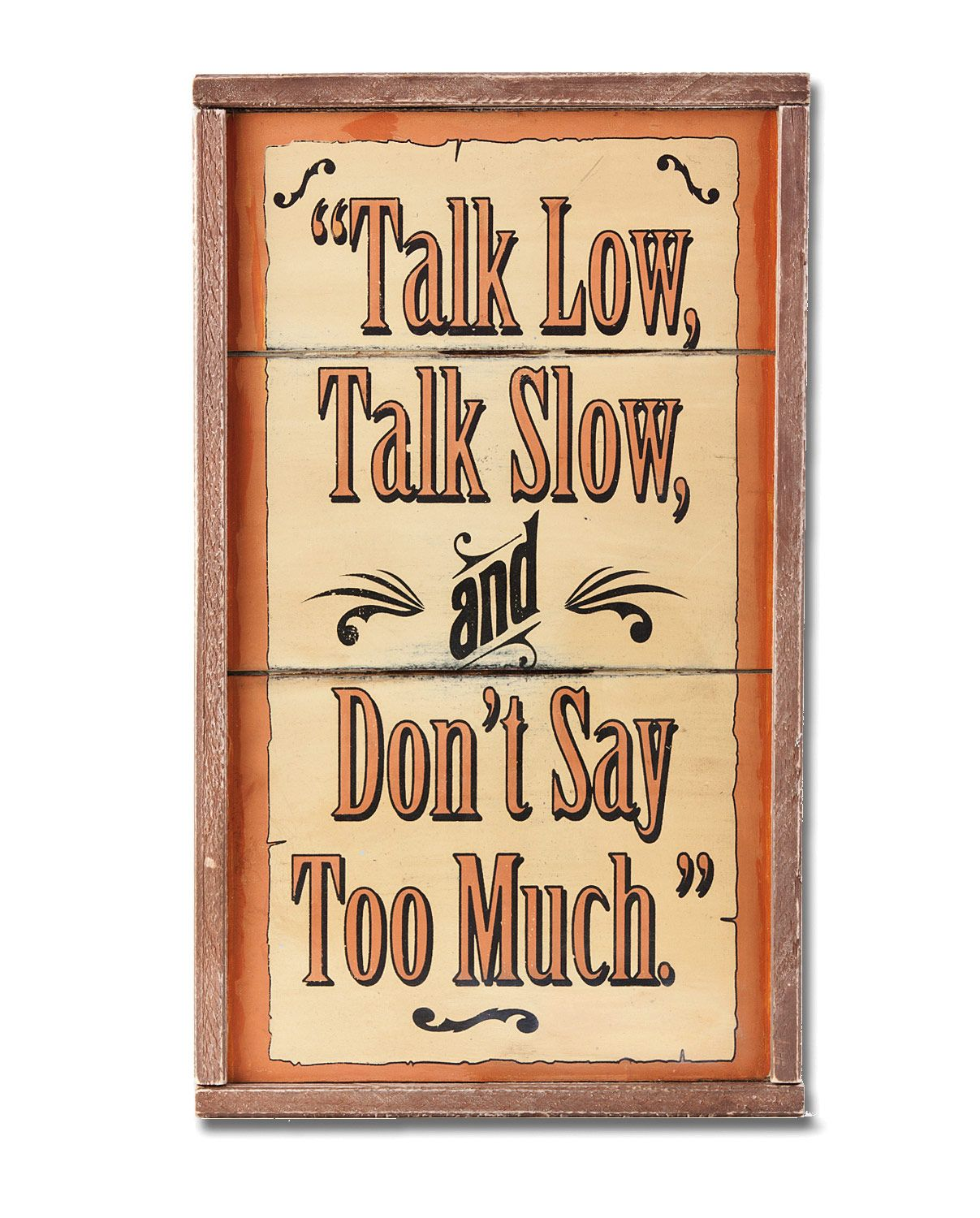 Talk Low, Talk Slow Sign :: Wall Décor :: Home Decor :: Fort Western ...