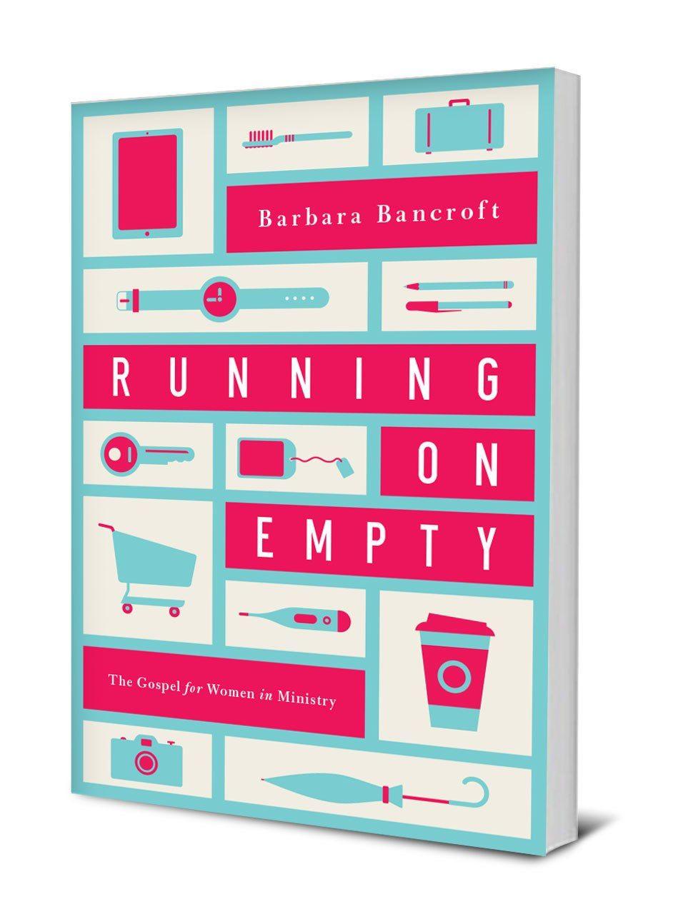 Running On Empty The Gospel For Women In Ministry Gospel Running Bancroft