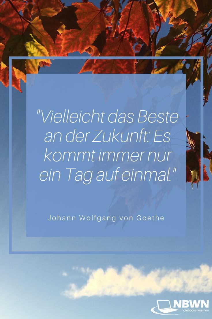 Johann Wolfgang Von Goethe Zukunft Johann Wolfgang Von Goethe Liebes Zitate Zukunft
