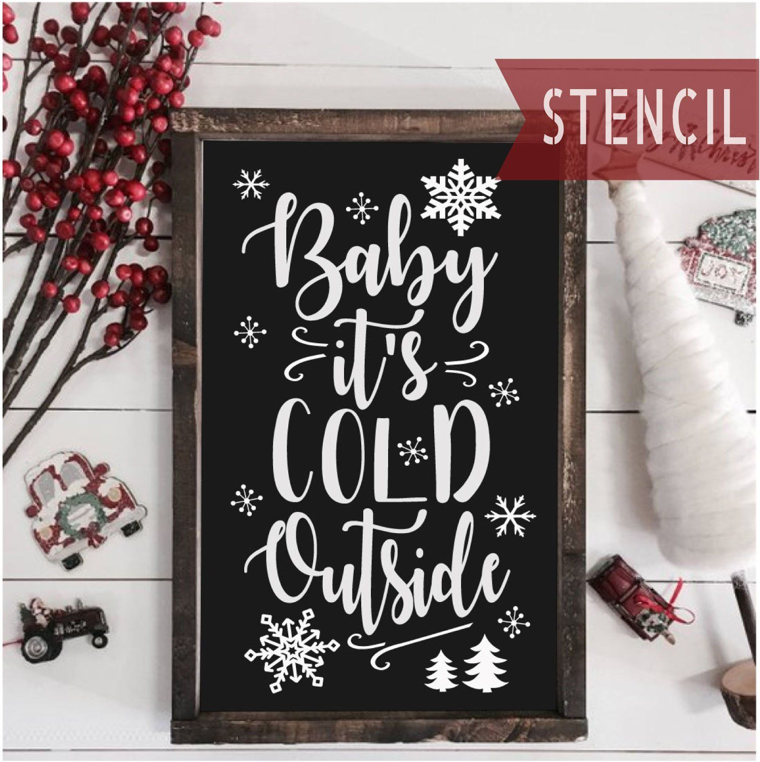 Baby it's Cold Outside Christmas Stencil
