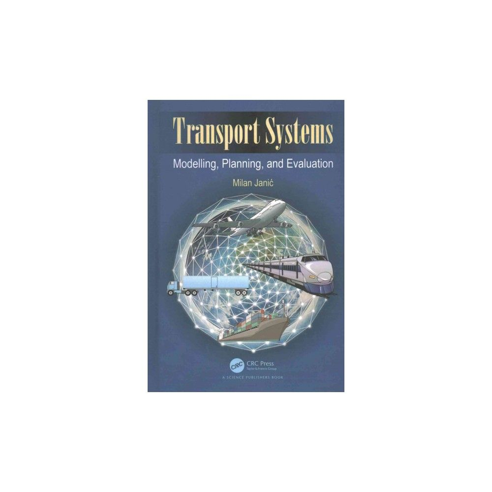 Transport Systems : Modeling, Planning, and Evaluation (Hardcover) (Milan Janic)