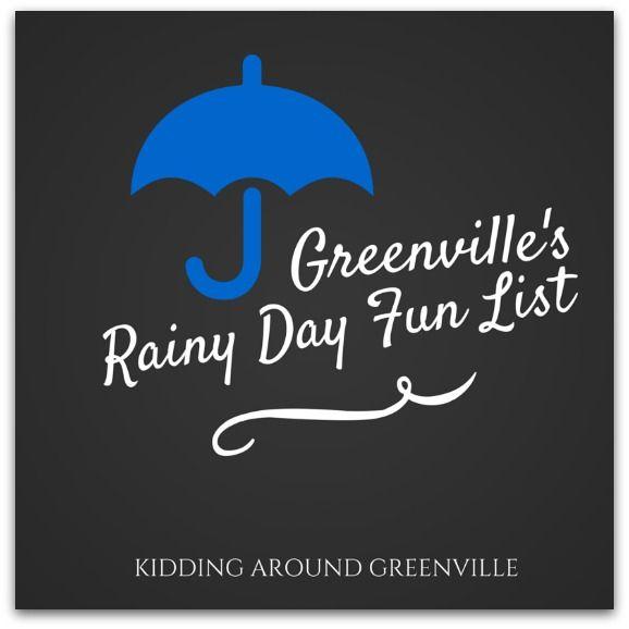 Rainy Day List for Greenville, SC #kiddingaroundgreenville