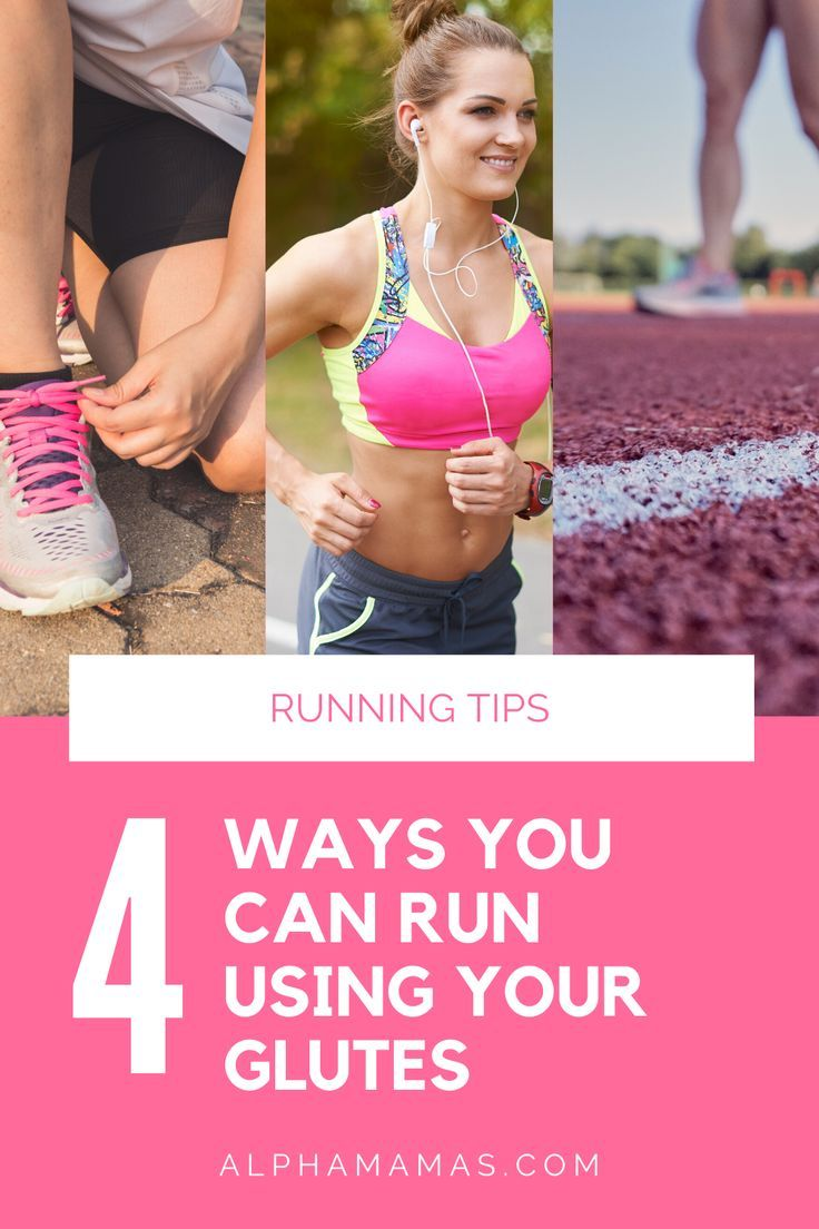 4 Ways You Can Run Using Your Glues | Running Tips for Mamas