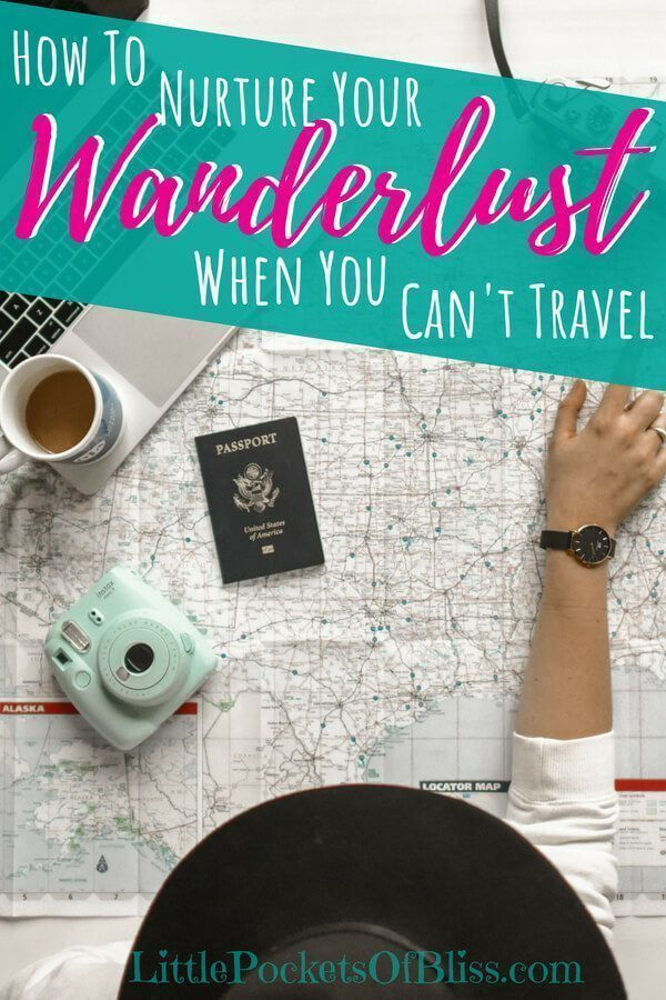 How To Nurture Your Wanderlust When You Can't Travel #travelbugs