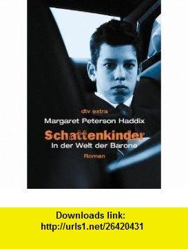 Schattenkinder 04. In der Welt der Barone (9783423709071) Margaret Peterson Haddix , ISBN-10: 3423709073  , ISBN-13: 978-3423709071 ,  , tutorials , pdf , ebook , torrent , downloads , rapidshare , filesonic , hotfile , megaupload , fileserve