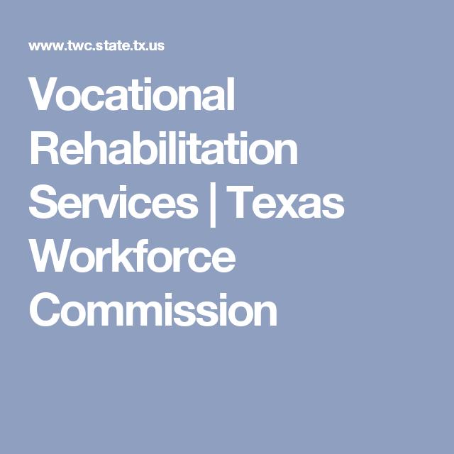 Vocational Rehabilitation Services Texas Workforce Commission