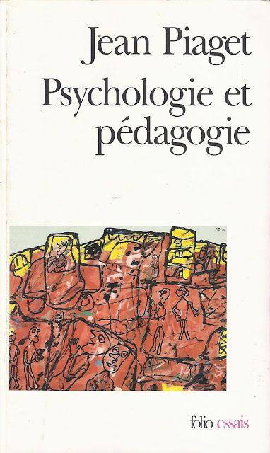 References Jean Piaget Psychologie Et Pedagogie 1969 Jean Piaget Psychologie Pedagogie
