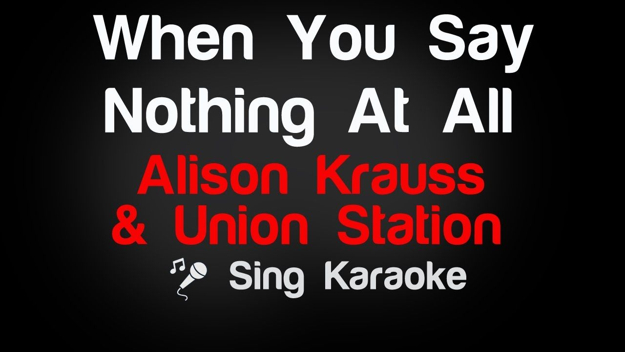 Alison Krauss N Union Station When You Say Nothing At All Karaoke