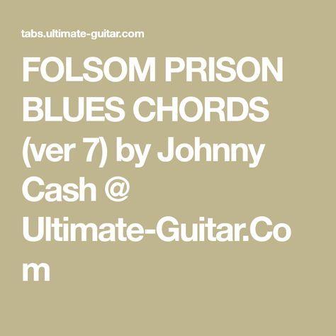 FOLSOM PRISON BLUES CHORDS (ver 7) by Johnny Cash @ Ultimate-Guitar ...