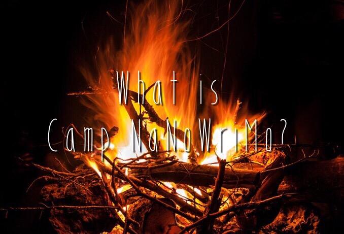 What's Camp NaNoWriMo? blogpost writing NaNoWriMo