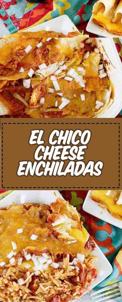 El Chico Cheese Enchiladas Recipe In 2020 Cheese Enchiladas Mexican Food Recipes Recipes