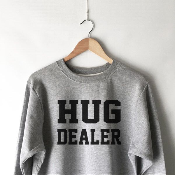 Hug Dealer Sweatshirt for Women - Hug Dealer Shirts - Cute Shirts - Funny Sweatshirts - Gifts for Women - Popular Shirts and Tees by plumusa on Etsy https://www.etsy.com/ca/listing/285318979/hug-dealer-sweatshirt-for-women-hug