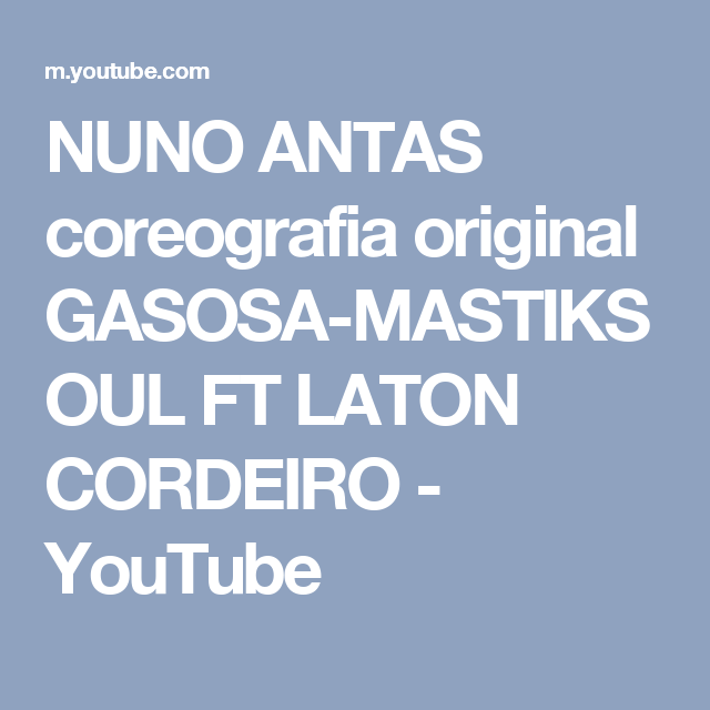 NUNO ANTAS coreografia original GASOSA-MASTIKSOUL FT LATON CORDEIRO - YouTube