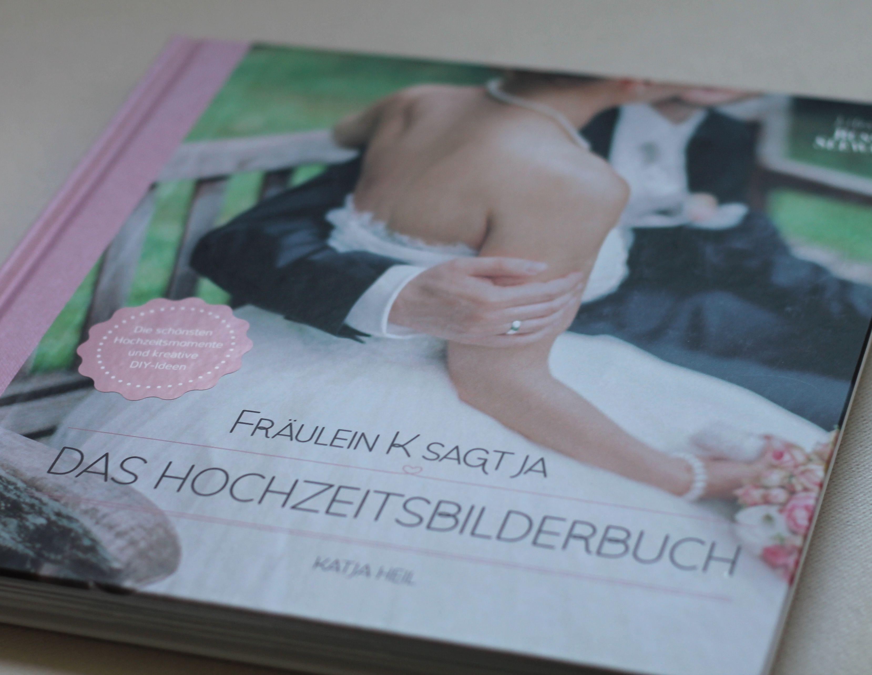 Das hochzeitsinspirationsbuch der bloggerin u fotografin katja heil