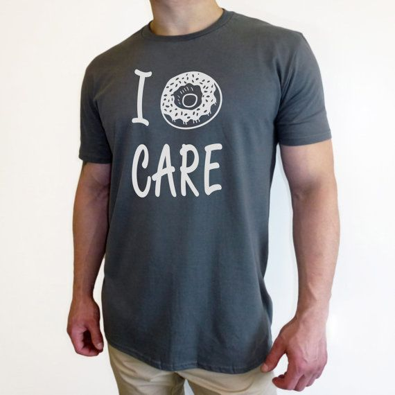 I DONUT CARE T SHIRT. I Doughnut Care. I dont care t shirt. Funny Donut Shirt. Funny T Shirt. Pizza Shirt. Streetwear funny birthday gift