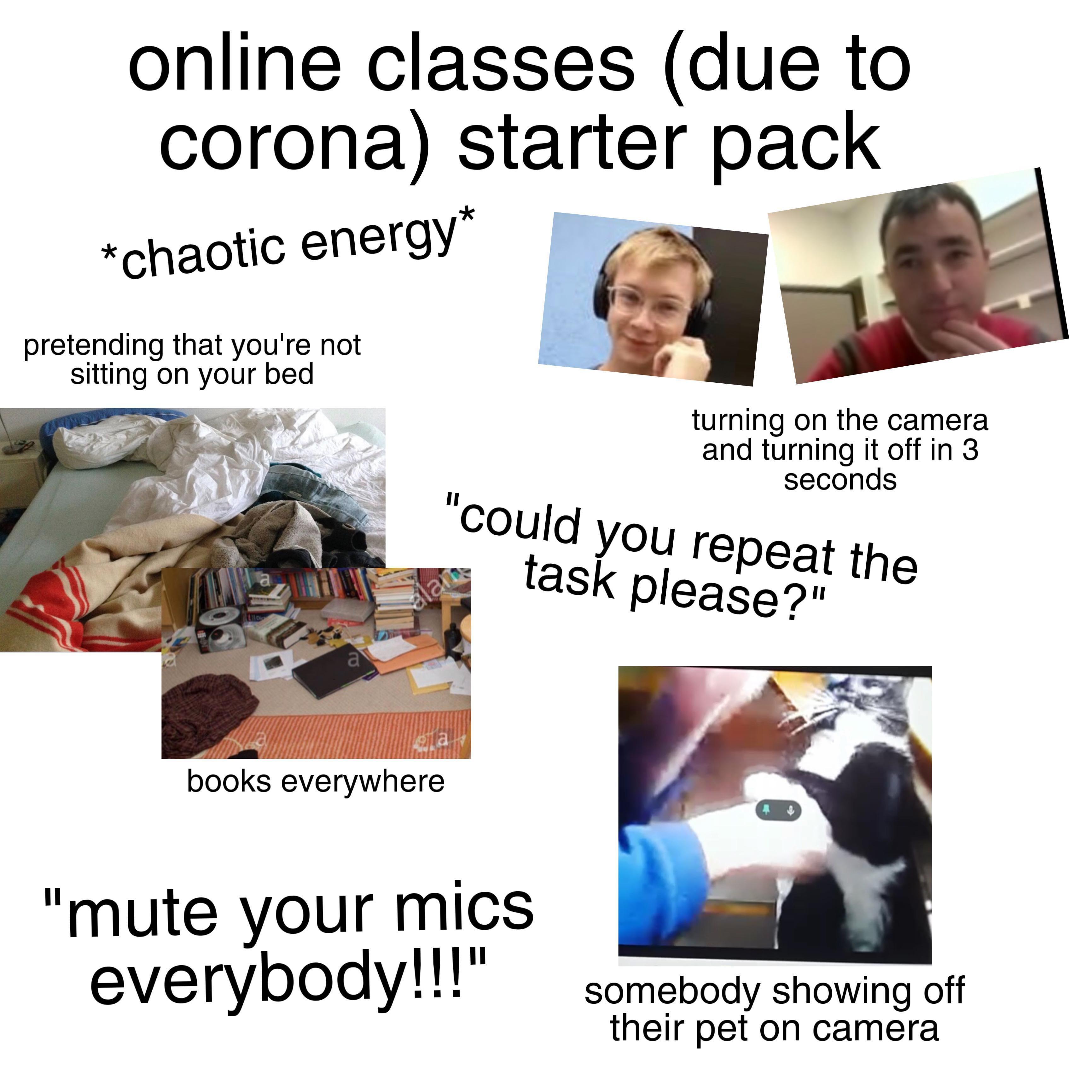 Online Classes Chaotic Starter Pack R Starterpacks Starter Packs In 2021 Really Funny Memes Class Memes Funny Relatable Memes