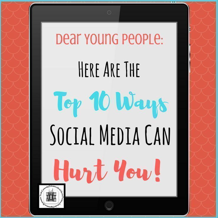 Dear Young People Here Are The Top 10 Ways Social Media
