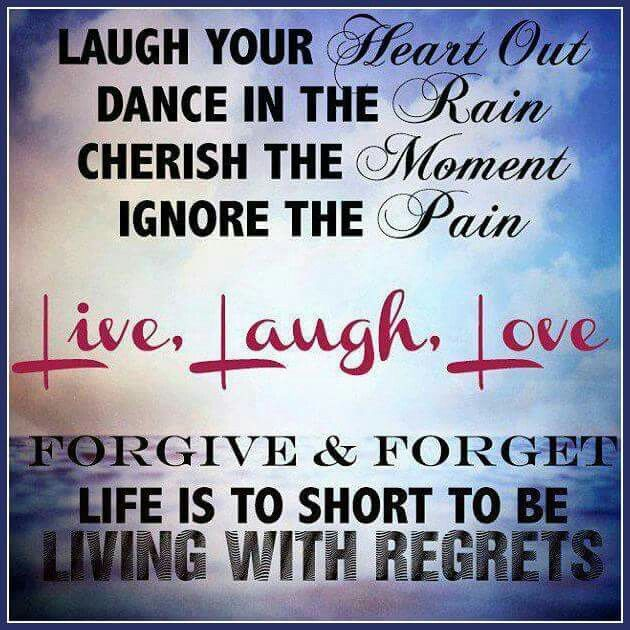 Live Laugh Love Forgive Forget Awesome Quotes Quotes Extraordinary Live Laugh Love Quotes Short Quotes