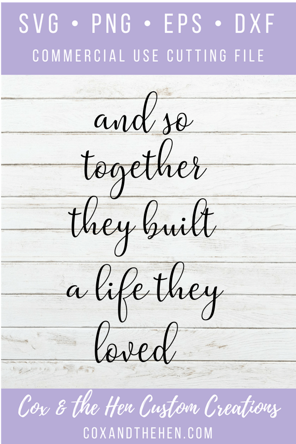 Download And so together they built a life they loved Sign Stencil ...