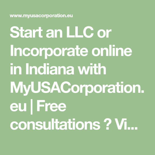 Start An Llc Or Incorporate Online In Indiana With Myusacorporation Eu Free Consultations Viber Whatsapp Telegram 1 New Jersey West Virginia Business