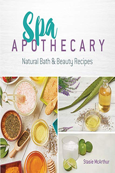 2019 Spa Apothecary Natural Bath Beauty Recipes By Stasie Mcarthur Dover Publications Natural Skincare Recipes Beauty Recipe Skin Care Recipes