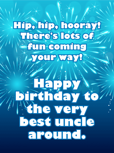 Send Free Hip Hip Hooray Happy Birthday Card For Uncle To Loved