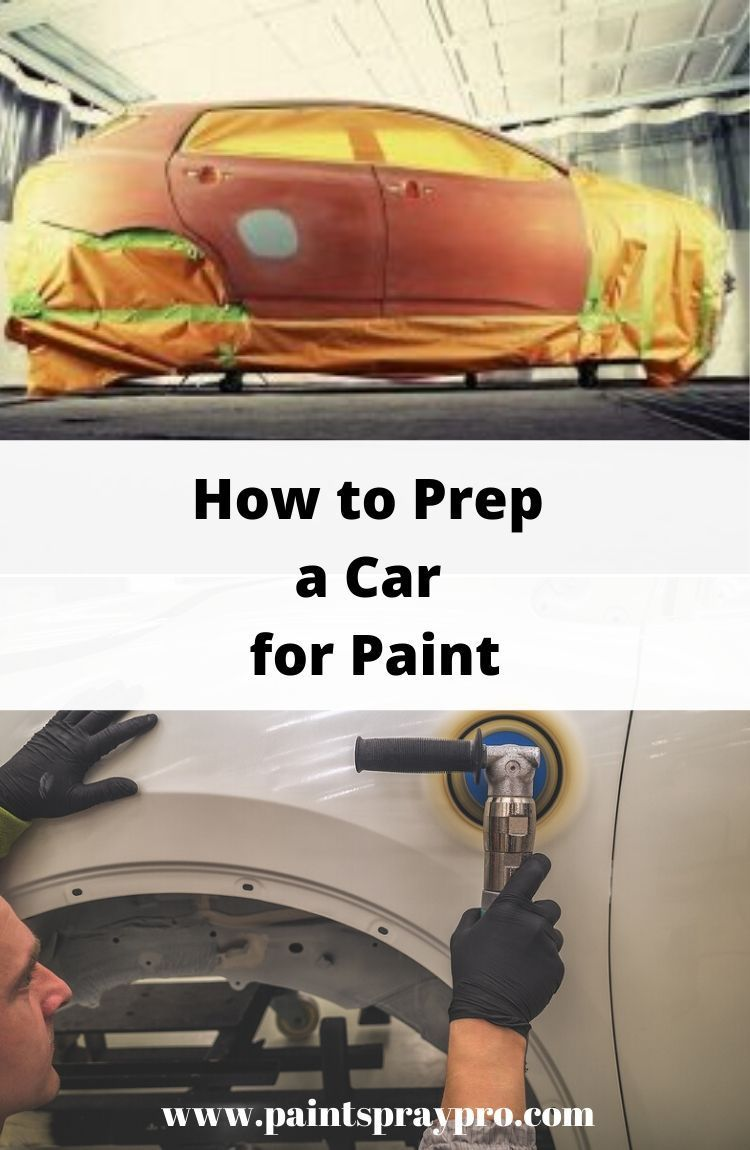 How To Prep a Car For Paint Best paint sprayer, Painting