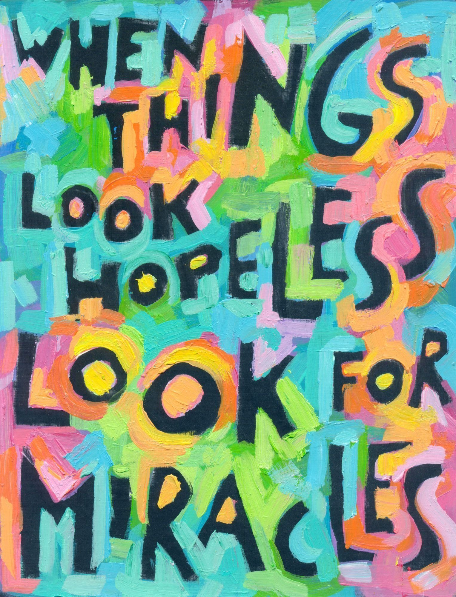 When Things Look Hopeless LOOK for Miracles