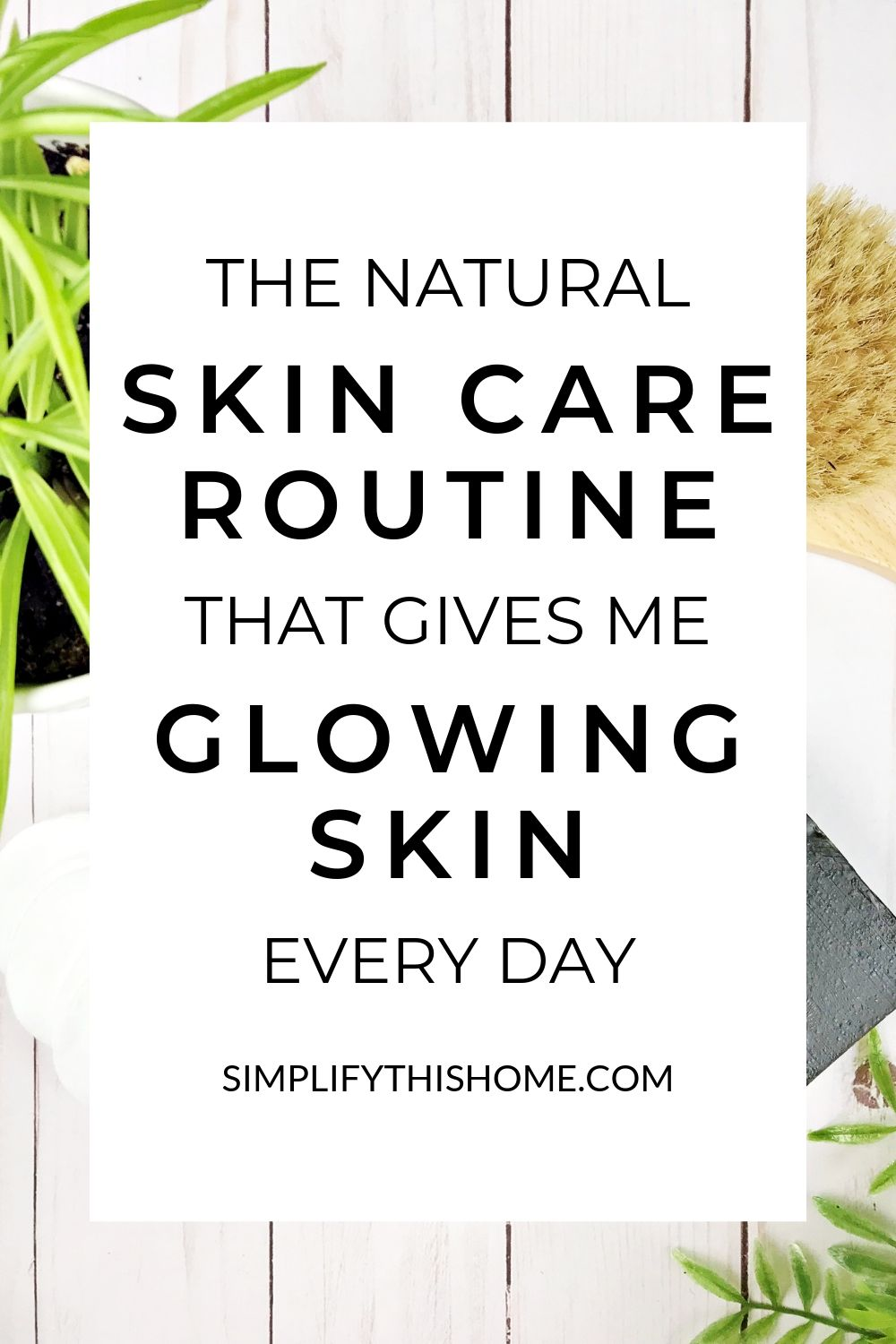 The natural skin care routine that gives me glowing skin every day #diyskincare