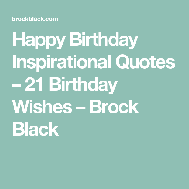 Inspirational Day Quotes: Happy Birthday Inspirational Quotes
