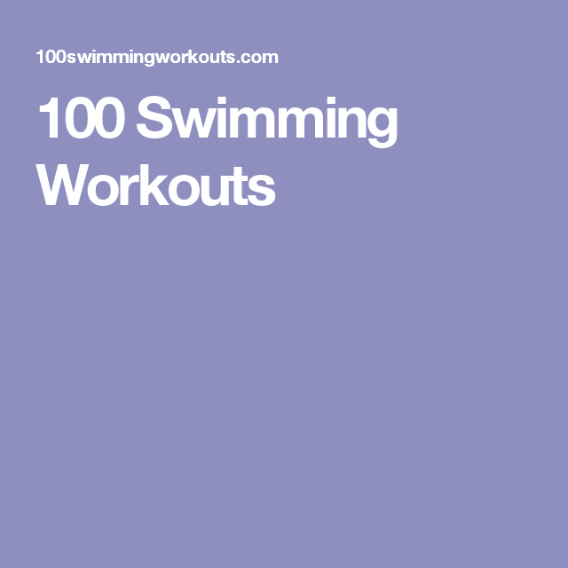 Strength Training For Triathletes: 100 Swimming Workouts …