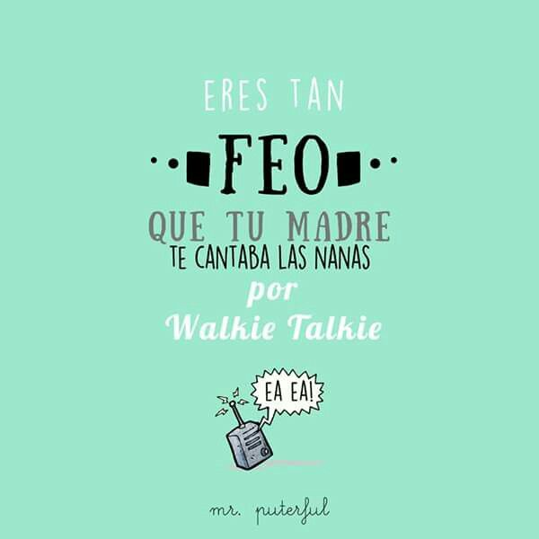Mr Puterful Frases Insultantes Frases Y Frases Sarcasticas