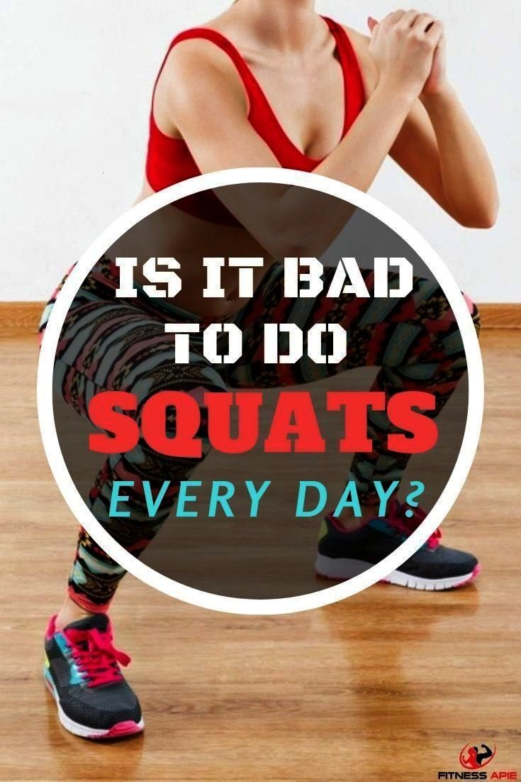 Bad To Do Squats Every Day? Squats are the type of exercise that can be done virtually anywhere –