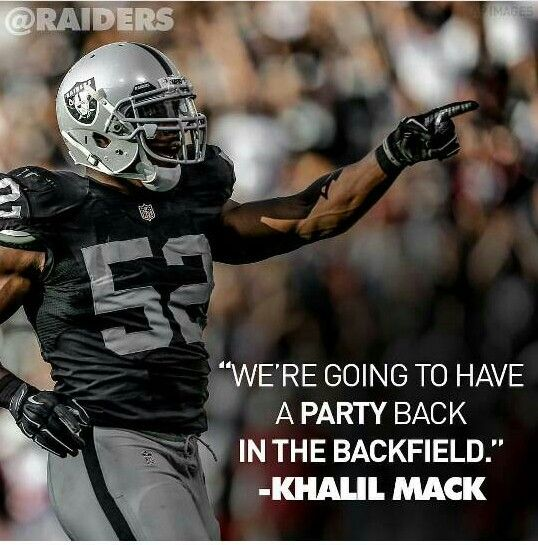Khalil Mack Will Be One Of The Greatest Line Backers In History Nfl Raiders Raiders Fans Raider Nation