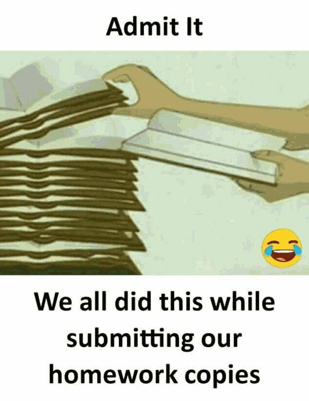 We all did this while submitting our copies in school