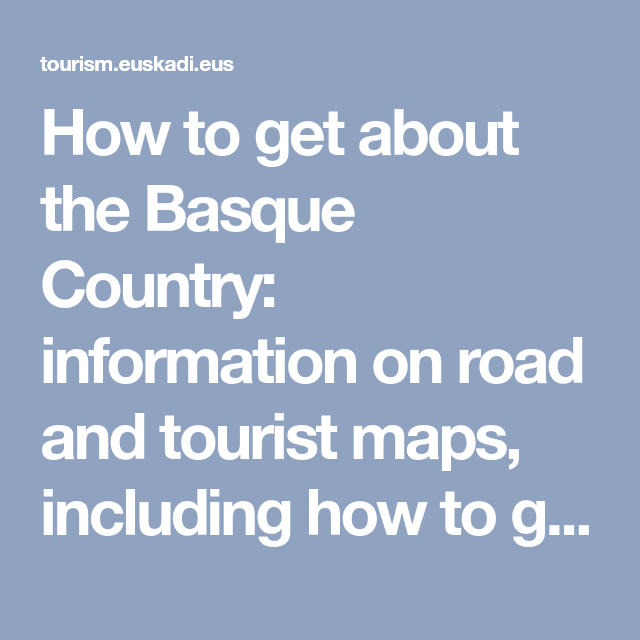 How to get about the Basque Country information on road and tourist