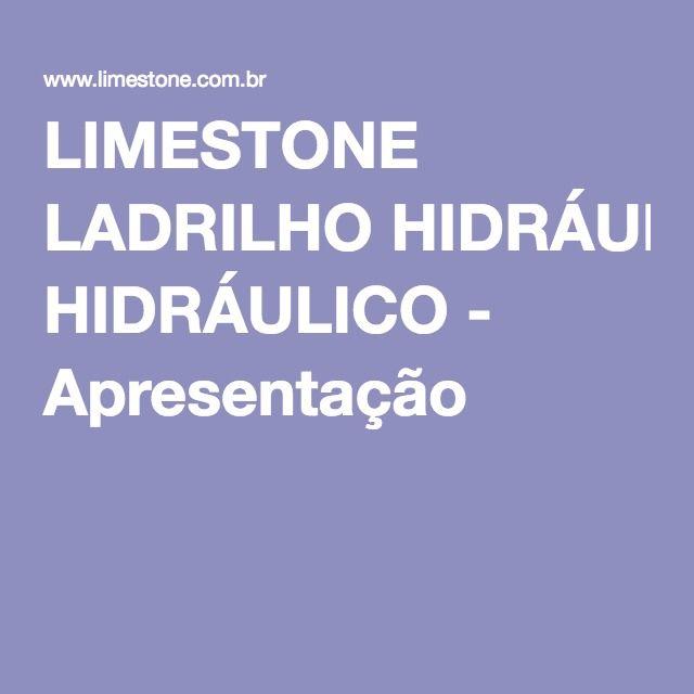 LIMESTONE LADRILHO HIDRÁULICO - Apresentação