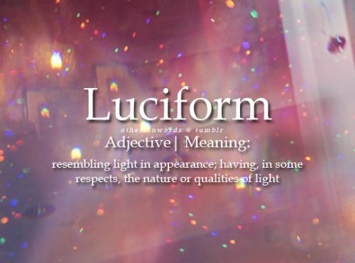 Otherkinwords Luciformadjective Resembling Light In Weird Words Unusual Words Rare Words