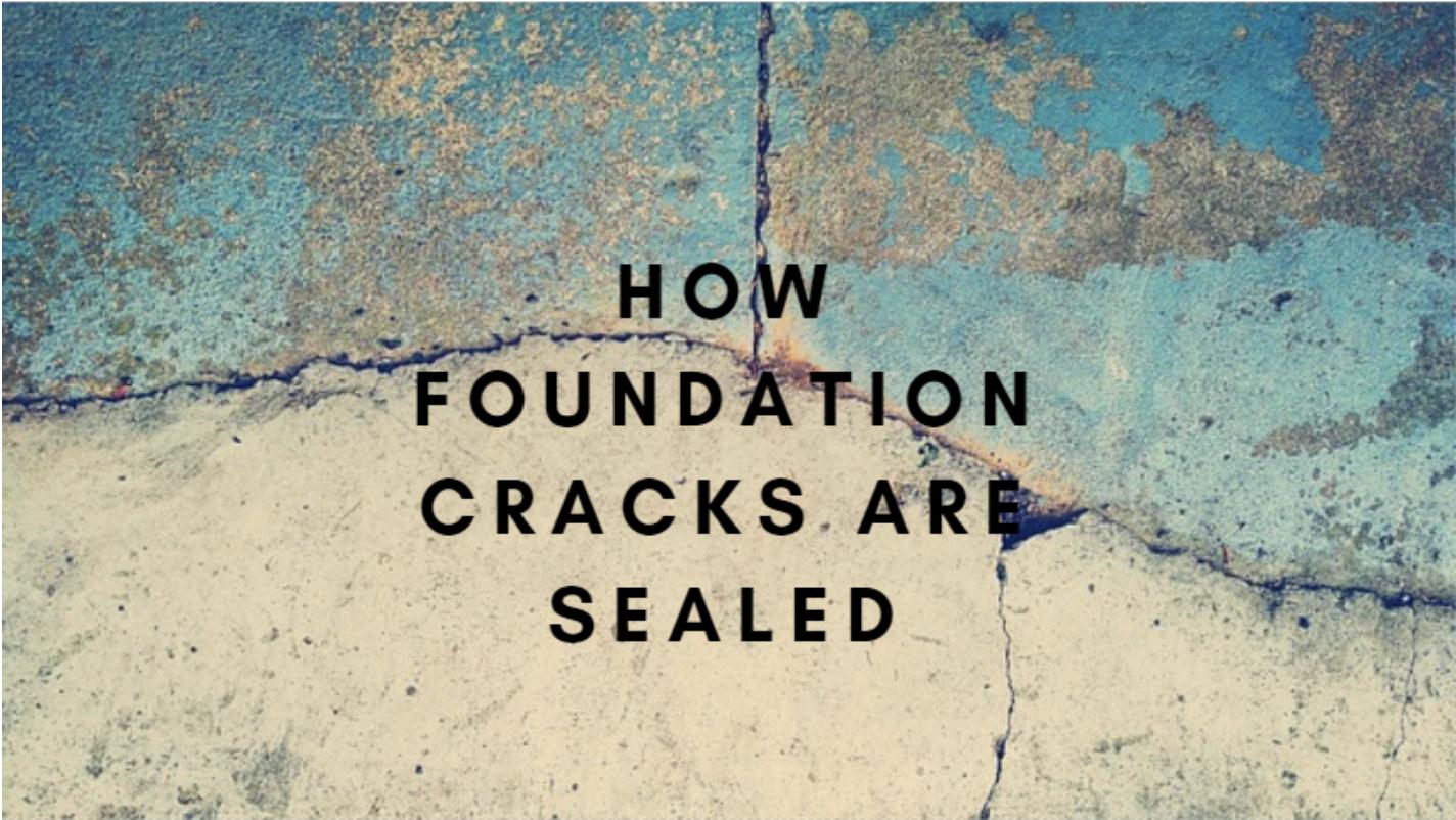 How Foundation Cracks are Sealed Seal, Foundation, Blog