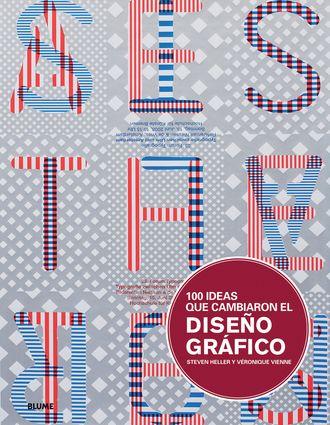 100 Ideas Que Cambiaron El Diseño Gráfico Diseño Grafico Disenos De Unas Tipografía De Diseño Gráfico