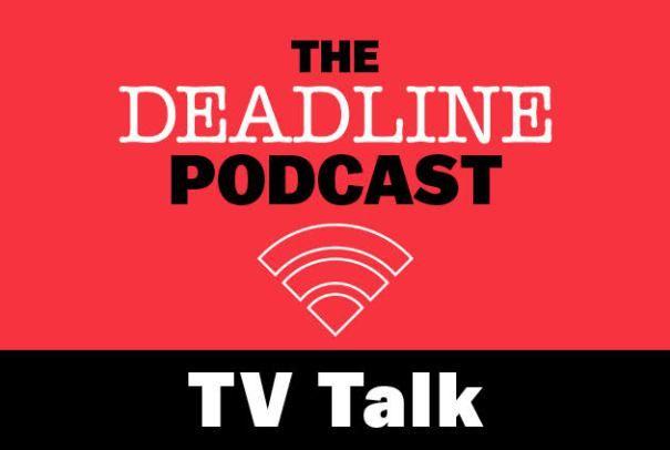 Deadline's TV Talk Podcast Episode #1: Hammond & Patten On Emmy Kickoff & A Potential Writers Strike
