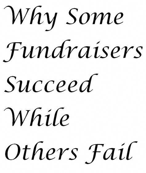 Why Some Fundraisers Succeed And Others Fail (With images