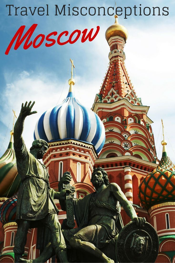 Travel Misconceptions Moscow Russia Travel Moscow Travel Travel