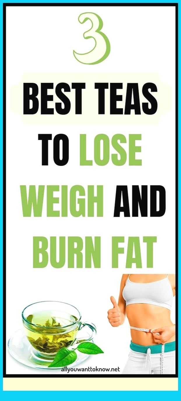 3 Best Teas To Lose Weigh And Burn Fat
