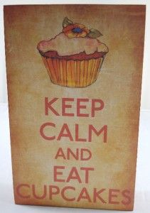 Whimsical Wooden Cupcake Sign KEEP CALM AND EAT CUPCAKES Bakery Signs