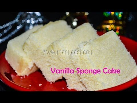 Butter Sponge Cake / Vanilla Sponge Cake / Sponge Cake – Madraasi – a tamilian tales