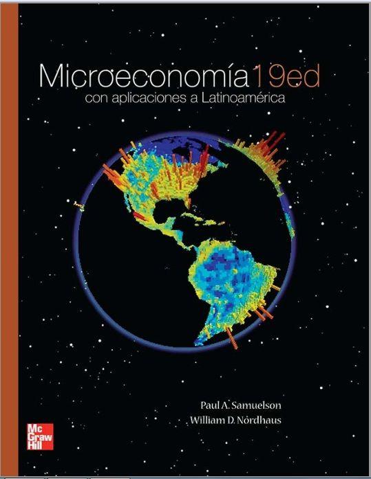 Descarga Libro Microeconomía Con Aplicaciones A Latinoamérica Paul Samuelson Nordhaus Pdf Español 1 Microeconomía Libros De Economía Libro De Economía