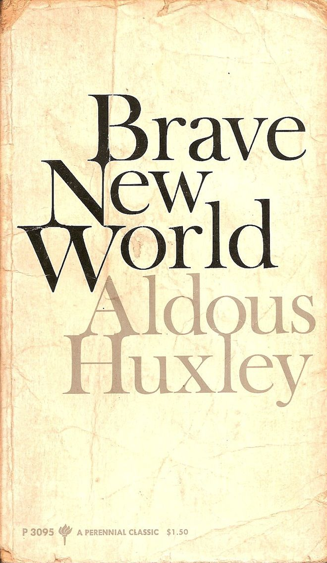 The 10 Most Important Dystopian Books And Films Of All Time Brave New World Book Dystopian Books Brave New World