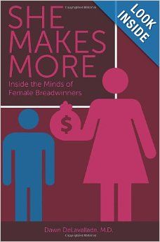 She Makes More Inside The Minds Of Female Breadwinners Dr Dawn Delavallade 9781478207504 Amazon Com Books Mindfulness How To Make Book Worth Reading
