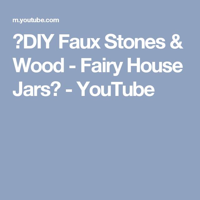 ❣DIY Faux Stones & Wood - Fairy House Jars❣ - YouTube | ❤ Fairy ...